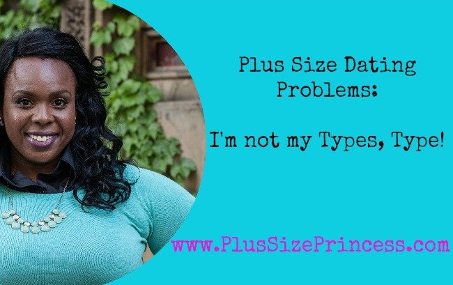 Not My Types Type PlusSizePrincess.com