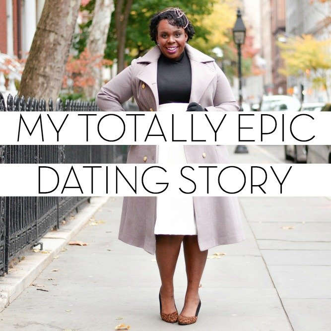 MY TOTALLY EPIC DATING STORY PLUSSIZEPRINCESS.COM