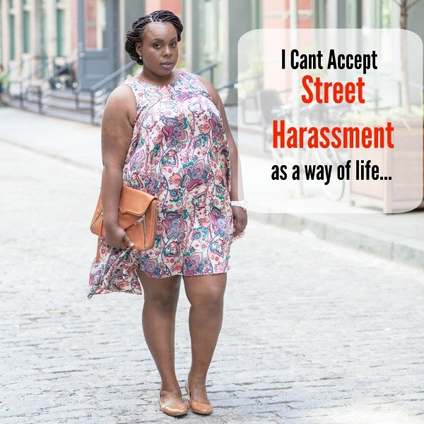 I Cant Accept Street Harassment as a Way of Life