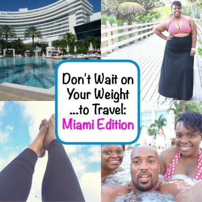 Dont Wait on Your Weight to Travel Miami (1)