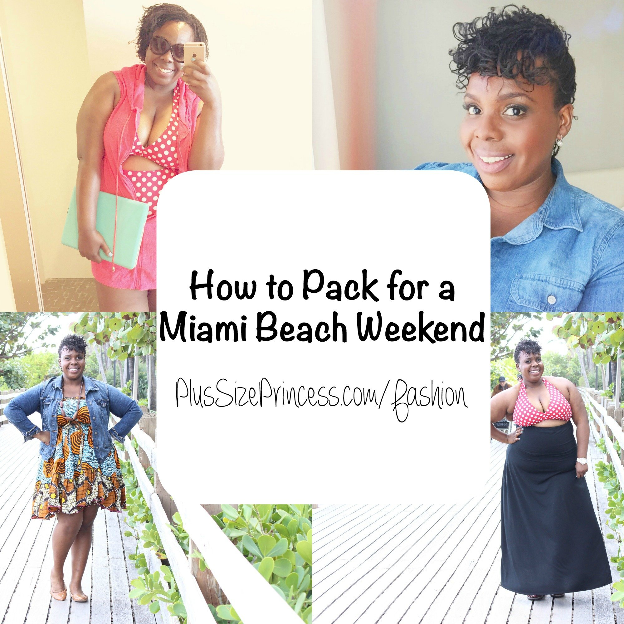 Plus Size Fashion: How to Pack for a Miami Beach Weekend - CeCe Olisa
