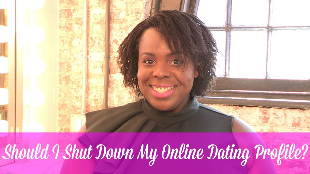 39f559bbd30 Dear CeCe  Should I Shut Down My Online Dating Profile  - CeCe Olisa
