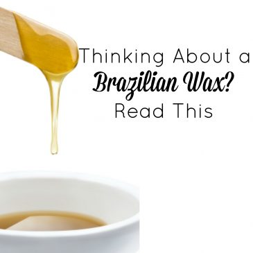 Thinking About a Brazilian Wax? Read This…