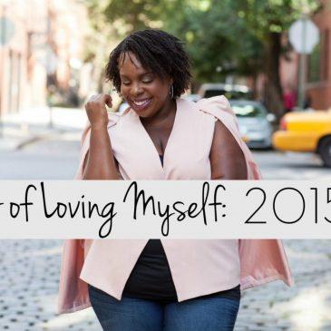 A Year of Loving Myself: 2015