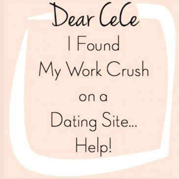 Dear CeCe: I Found My Office Crush on a Dating Site… Help!