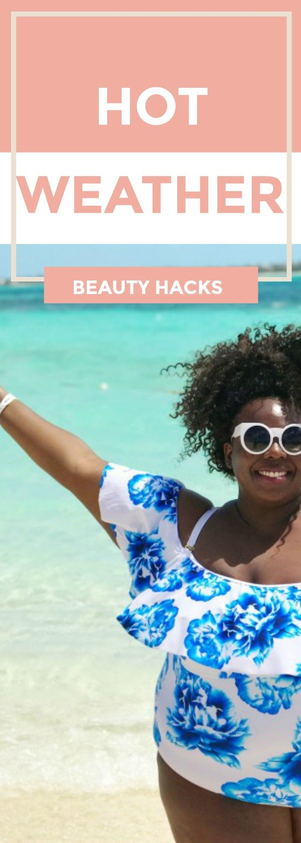 5 HOT WEATHER BEAUTY HACKS
