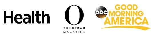 As Seen In Health, The Oprah Magazine, Good Morning America